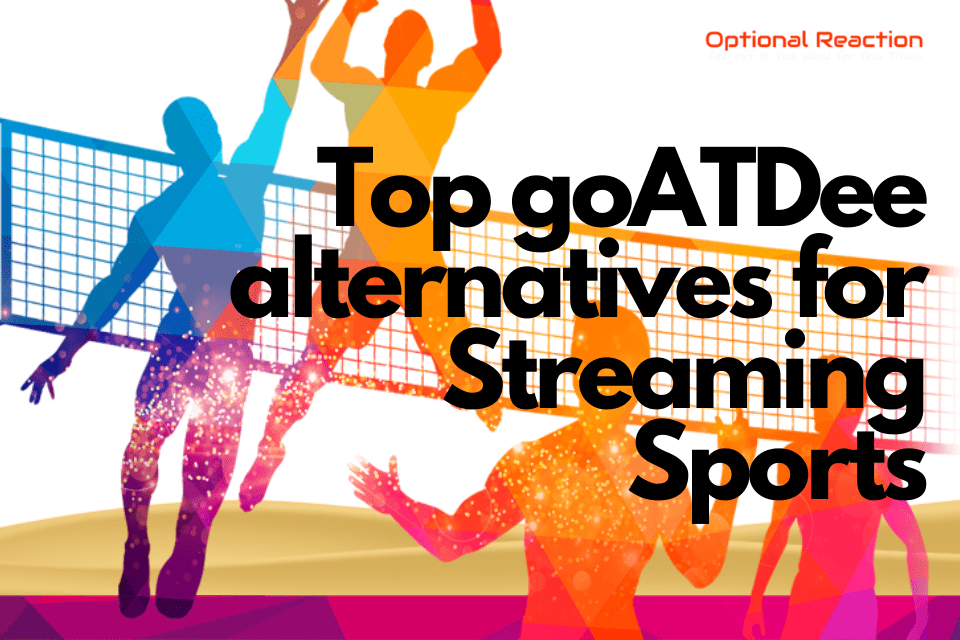Top goATDee alternatives for Streaming Sports-You Need To Try In 2020