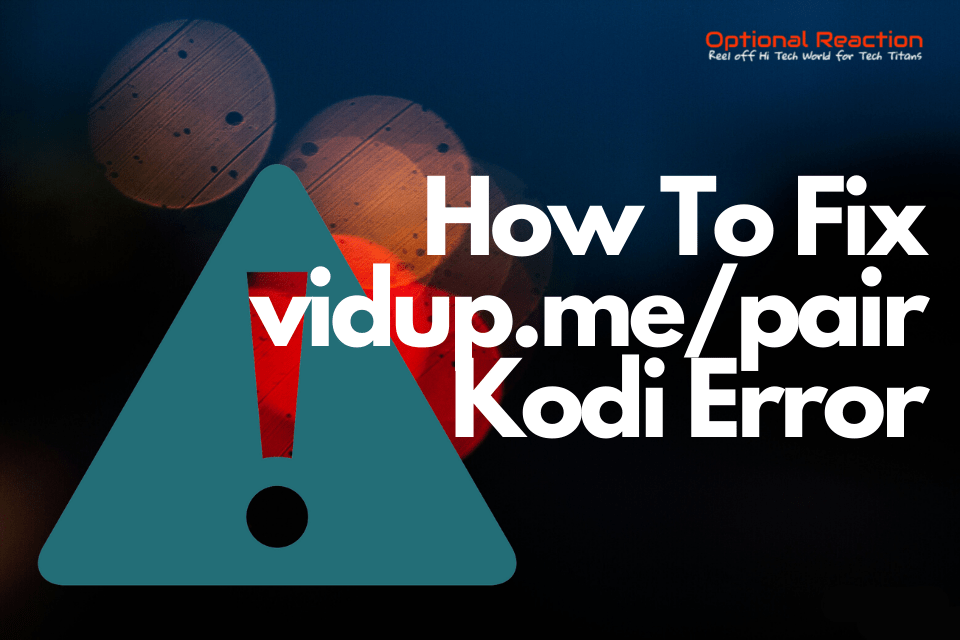How To Fix vidup.me/pair Kodi Error