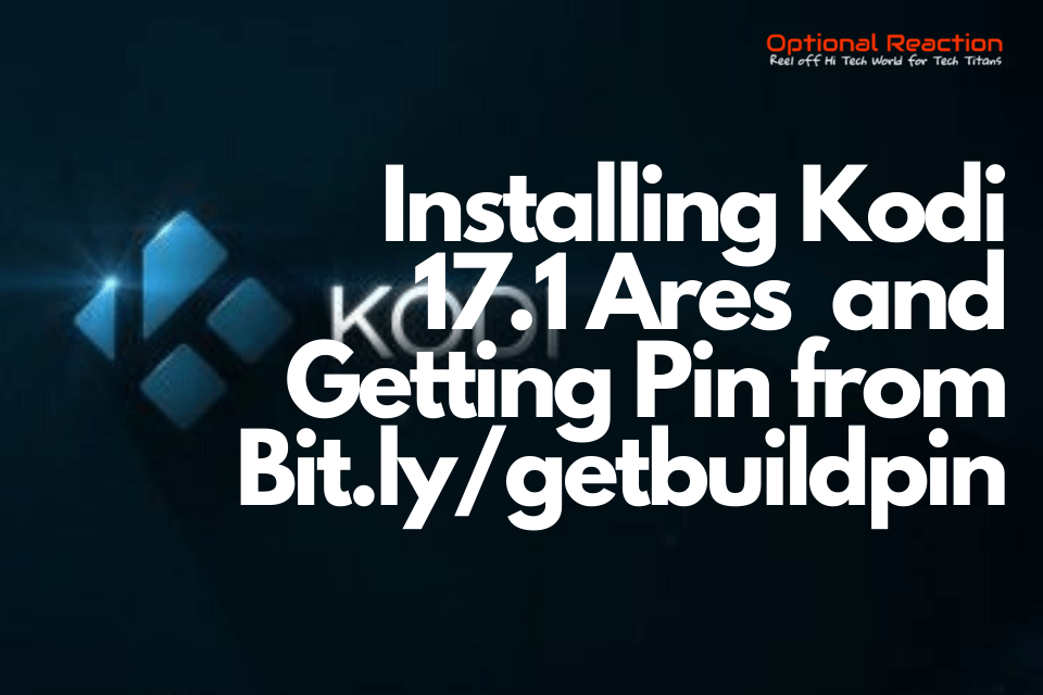Installing Kodi 17.1 Ares Wizard and Getting Pin from Bit.ly/getbuildpin