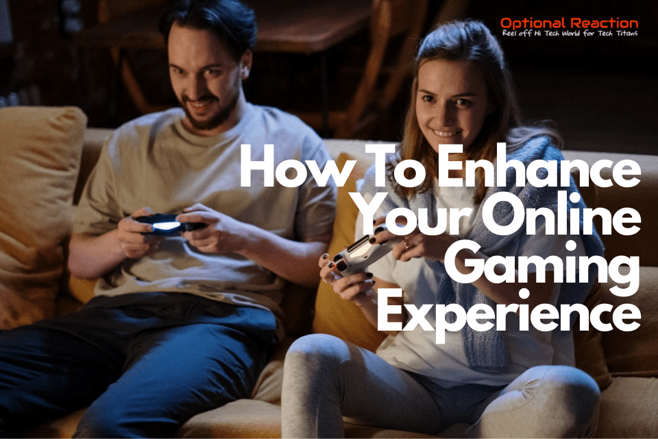 Tips To Enhance Your Online Gaming Experience