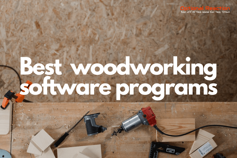 What Is The Best Software For Woodworking?