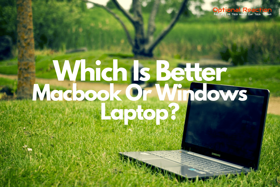 MacBook vs Windows: Which is the Best Laptop for You?