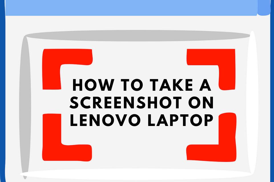 How To Take A Screenshot On Lenovo Laptop