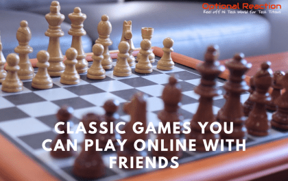 Classic Games You Can Play Online With Friends For Fun