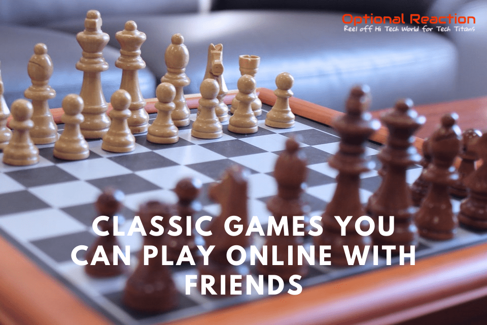 5 Classic Games You Can Play Online With Friends For Fun