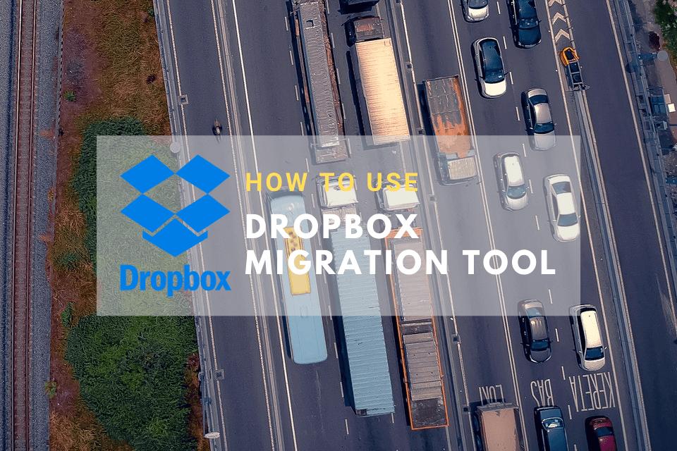 How Do I Use Dropbox Migration Tool?