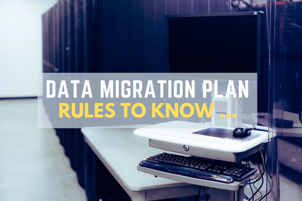 How Do You Create A Data Migration Plan?