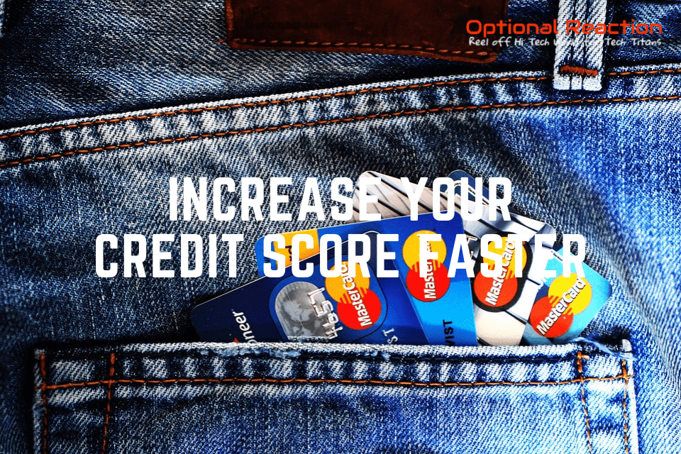 How To Increase Your Credit Score Faster